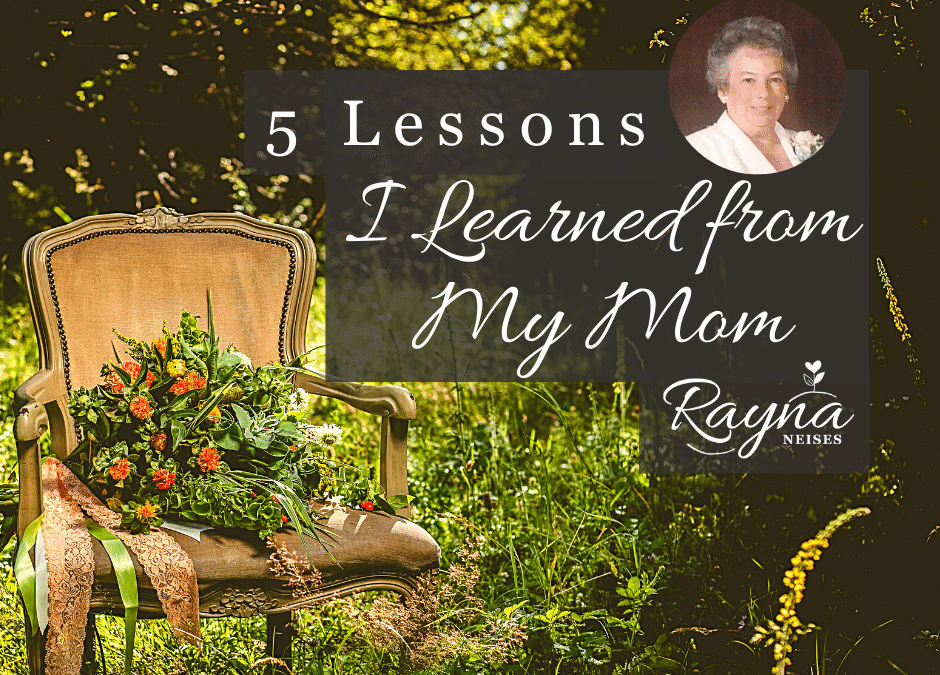 5 Lessons I Learned from My Mom