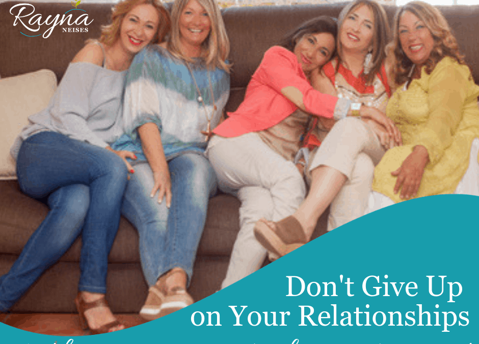 Don't Give Up Your Relationships