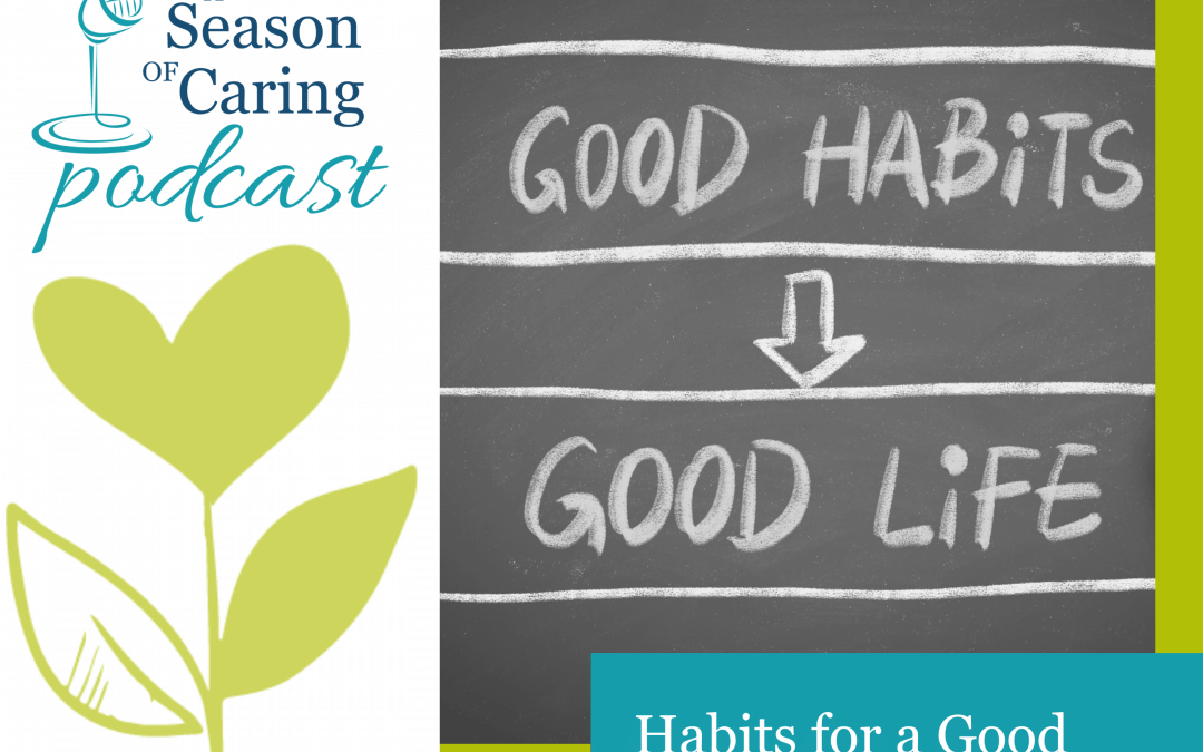 Habits for a Good Life While Caring