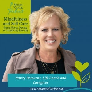 Mindfulness and Self Care: Must Haves During Caregiving Journey