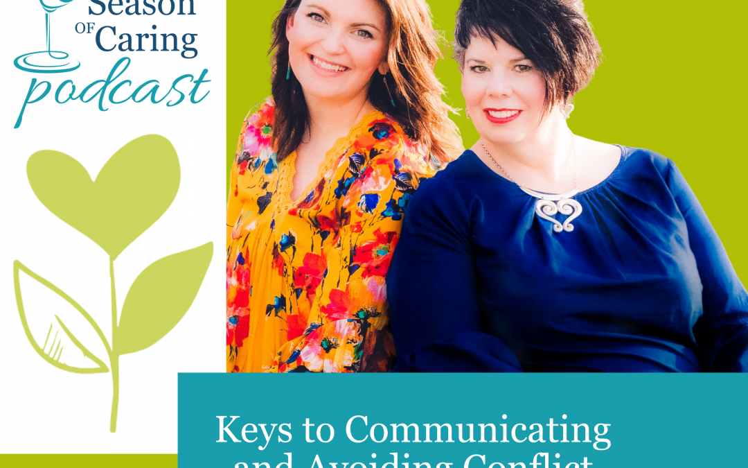 Keys to Communicating and Avoiding Conflict while Caring