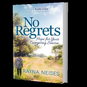 No Regrets Hope for Your Caregiving Season