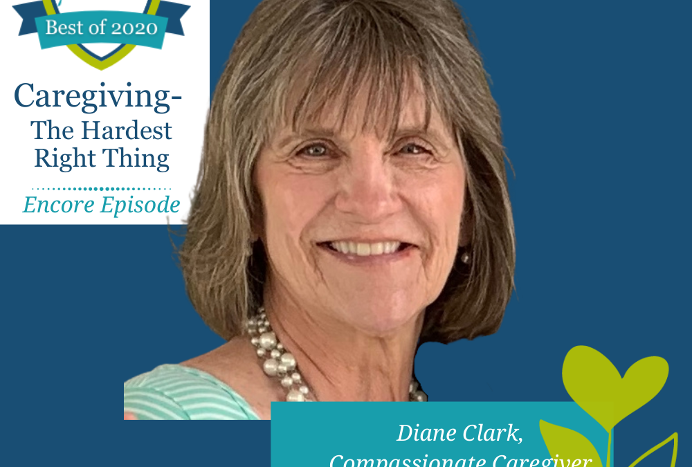 Encore Episode- Caregiving The Hardest Right Thing