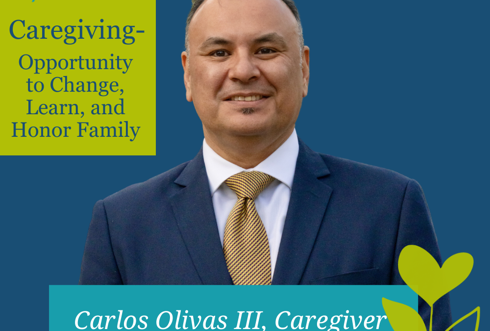 Caregiving – Opportunity to Change, Learn, and Honor Family