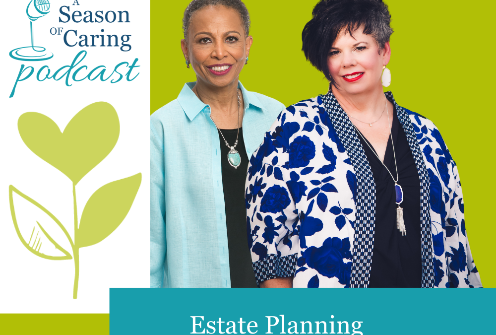 Estate Planning Reminders for Caregivers