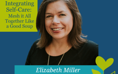 Integrating Self-Care:  Mesh it All Together Like a Good Soup