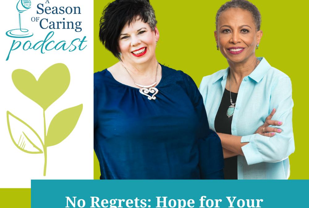 No Regrets: Hope for Your Caregiving Season – Part 1