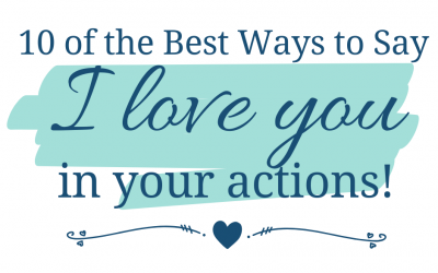 """Top 10 Actions That Say """"I Love You"""""""