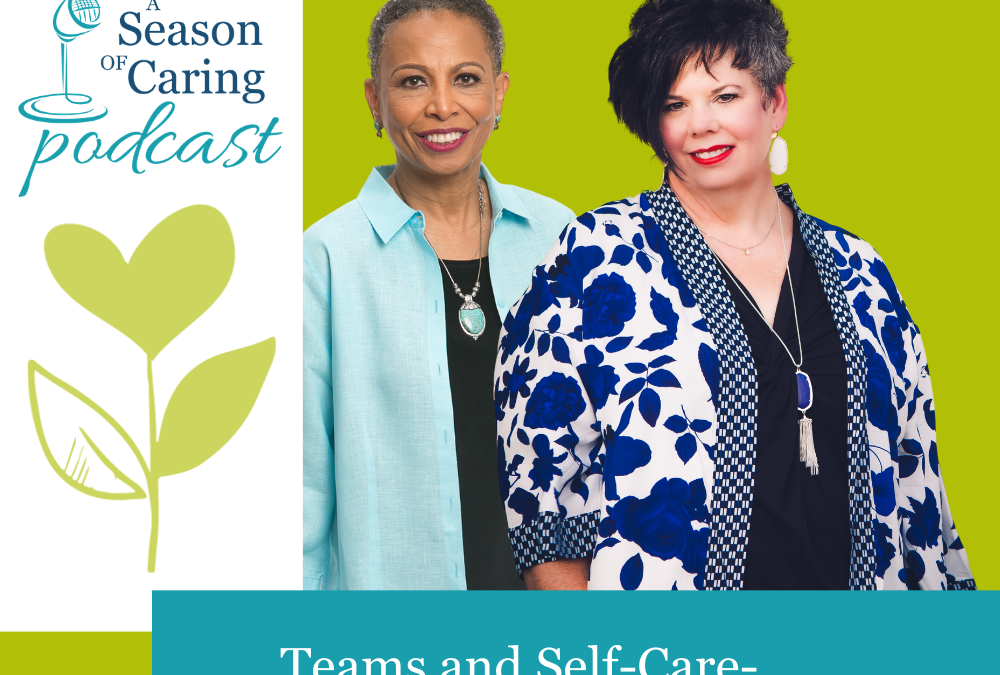 Teams and Self-care- Important Caregiving Tools