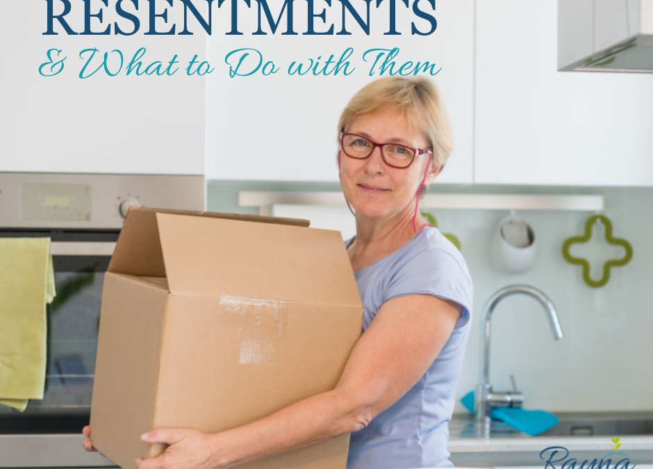 Resentments and What to Do with Them